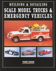 Cover of: Building & detailing scale model trucks & emergency vehicles