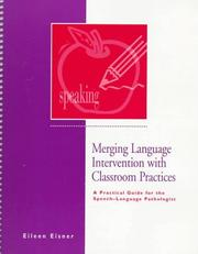 Merging language intervention with classroom practices by Eileen Eisner