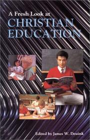 Cover of: A Fresh Look at Christian Education | James W. Deuink