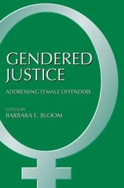Cover of: Gendered Justice | Barbara E. Bloom