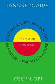 Cover of: Culture, society, and politics in modern African literature: texts and contexts