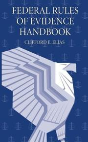 Cover of: Federal rules of evidence handbook | Clifford E. Elias