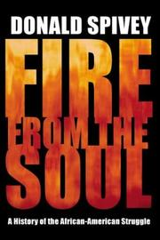 Cover of: Fire from the soul | Donald Spivey