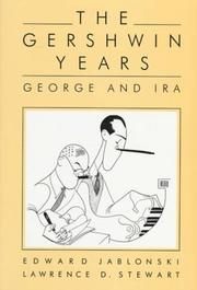Cover of: The Gershwin years by Edward Jablonski, Edward Jablonski