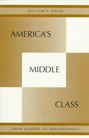 Cover of: America's middle class: from subsidy to abandonment