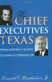Cover of: The chief executives of Texas | Hendrickson, Kenneth E.
