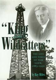 Cover of: King of the wildcatters | Ray Miles
