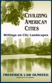 Cover of: Civilizing American cities