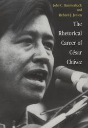 The rhetorical career of César Chávez by John C. Hammerback