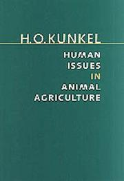 Cover of: Human Issues in Animal Agriculture (Texas a & M University Agriculture Series, No. 2) | H. O. Kunkel