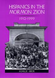 Cover of: Hispanics in the Mormon Zion, 1912-1999 | Jorge Iber