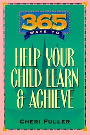 Cover of: 365 ways to help your child learn & achieve | Cheri Fuller
