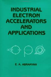 Cover of: Industrial electron accelerators and applications | E. A. Abrami͡an