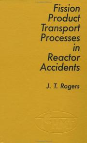 Cover of: Fission product transport processes in reactor accidents |