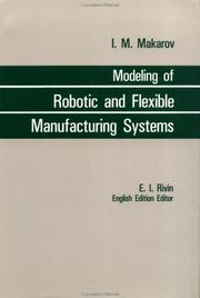 Cover of: Modelling Robotic & Flexible Manufacturing Systems | I. M. Makarov