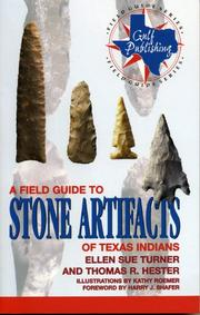 A field guide to stone artifacts of Texas Indians by Ellen Sue Turner