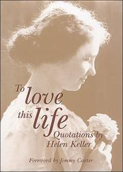 Cover of: To Love This Life, Quotations by Helen Keller