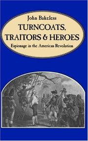 Cover of: Turncoats, traitors, and heroes | John Edwin Bakeless