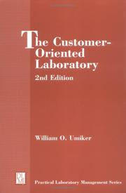 Cover of: The customer oriented laboratory | William O. Umiker