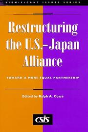 Cover of: Restructuring the U.S.-Japan alliance