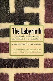 Cover of: The Labyrinth: Memoirs Of Walter Schellenberg, Hitler's Chief Of Counterintelligence