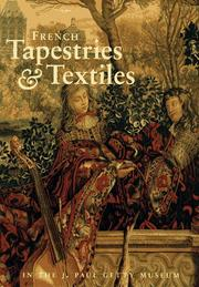 Cover of: French tapestries & textiles in the J. Paul Getty Museum | J. Paul Getty Museum.