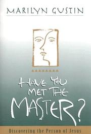 Cover of: Have You Met the Master | Marilyn Gustin