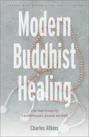 Cover of: Modern Buddhist Healing | Charles Atkins