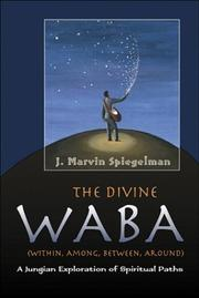 Cover of: The Divine Waba (Within, Among, Between and Around): A Jungian Exploration of Spiritual Paths (The Jung on the Hudson Book Series)