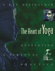 The heart of yoga by T. K. V. Desikachar