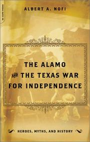 The Alamo: And the Texas War for Independence September 30, 1835 to April 21, 1836