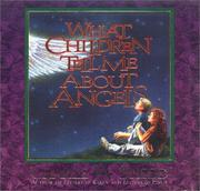 Cover of: What children tell me about angels
