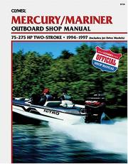 Cover of: Clymer Mercury/Mariner Outboard Shop Manual: 75-275 Hp 1994-1997 | Scott Johnson