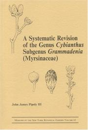 Cover of: A systematic revision of the genus Cybianthus, subgenus Grammadenia (Myrsinaceae) | John James Pipoly