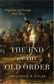 Cover of: The End of the Old Order | Frederick W. Kagan