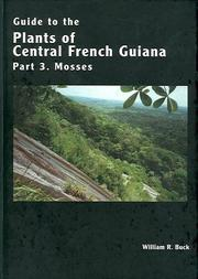 Cover of: Mosses (Guide to the Plants of Central French Guiana, Part 3) | William R. Buck