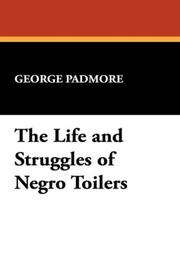 Cover of: The life and struggles of Negro toilers