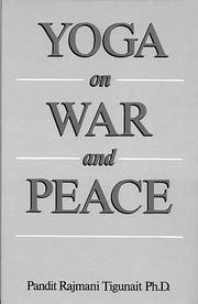 Cover of: Yoga on War and Peace | Pandit Rajmani Tigunait Ph.D.