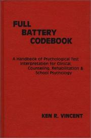 Cover of: The full battery codebook | Ken R. Vincent