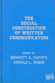 Cover of: The Social Construction of Written Communication | Bennett A. Rafoth
