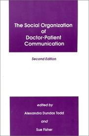 The Social Organization of Doctor-Patient Communication, Second Edition:
