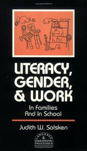 Cover of: Literacy, gender, and work | Judith W. Solsken