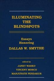 Cover of: Illuminating the Blindspots | Janet Wasko