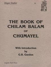 Cover of: Book of Chilam Balam of Chumayel (Mayan Studies) | G. B. Gordon