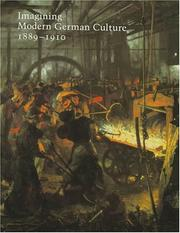 Cover of: Imagining modern German culture, 1889-1910 |