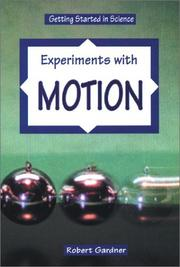 Cover of: Experiments with motion | Robert Gardner