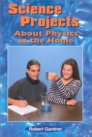 Cover of: Science projects about physics in the home