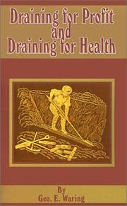Cover of: Draining for Profit and Draining for Health | George E., Jr. Waring