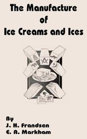 The Manufacture of Ice Creams and Ices by J. M. Frandsen, E. A. Markham