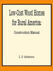 Low-cost wood homes for rural America by L. O. Anderson